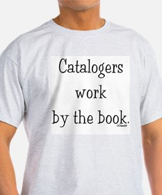 Catalogers work by the book. Ash Grey T-Shirt