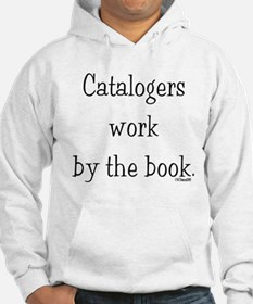 Catalogers work by the book. Hoodie