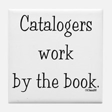 Catalogers work by the book. Tile Coaster