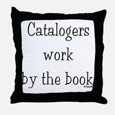 Catalogers work by the book. Throw Pillow