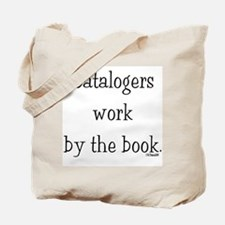 Catalogers work by the book. Tote Bag