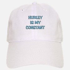 Hurley is my Constant Baseball Baseball Cap