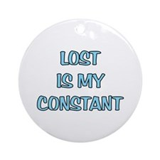LOST is my Constant Ornament (Round)