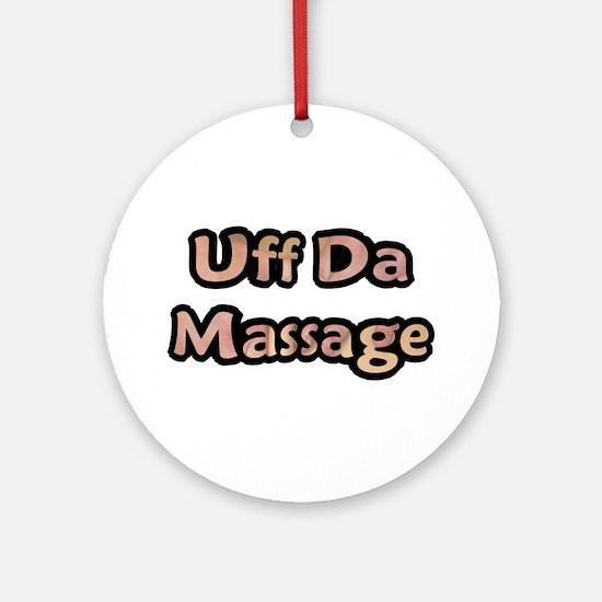 Uff Da Massage Ornament (Round)