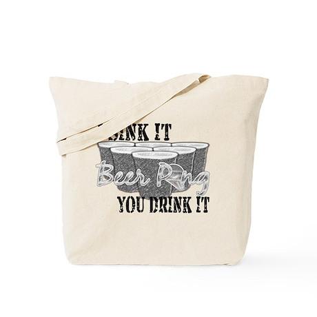 Beer Pong I sink it.... You d Tote Bag