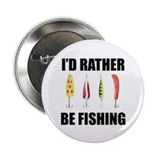 "I'd Rather Be Fishing 2.25"" Button"
