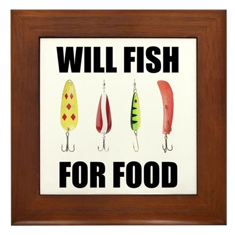 Will Fish For Food Framed Tile