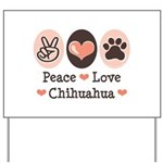 Peace Love Chihuahua Yard Sign