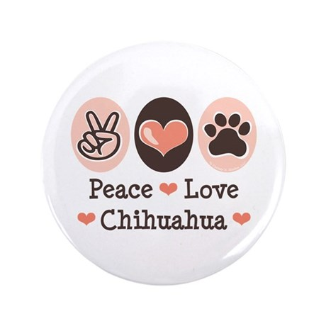 "Peace Love Chihuahua 3.5"" Button (100 pack)"