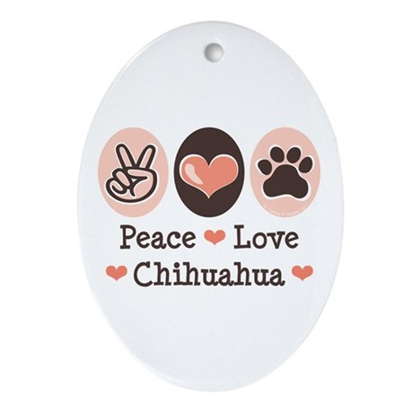 Peace Love Chihuahua Oval Ornament