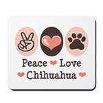 Peace Love Chihuahua Mousepad