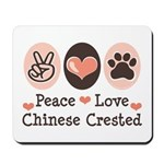 Peace Love Chinese Crested Mousepad