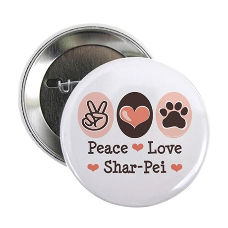 "Peace Love Shar Pei 2.25"" Button (10 pack)"