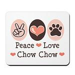Peace Love Chow Chow Mousepad