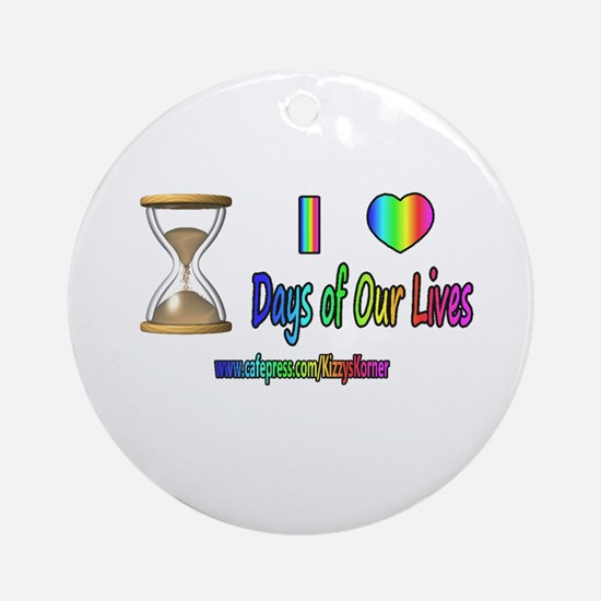 LOVE DAYS OF OUR LIVES Ornament (Round)