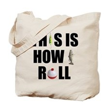 This Is How I Roll Fishing Tote Bag