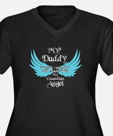 My Daddy Was My Guardian Angel T Plus Size T-Shirt