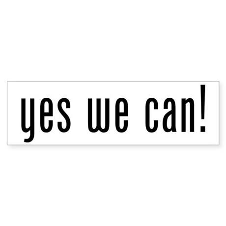 yes we can! Bumper Sticker