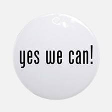 yes we can! Ornament (Round)