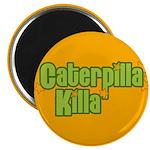 Caterpilla Killa Magnet