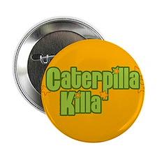"""Caterpilla Killa 2.25"""" Button"""