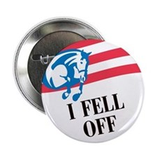 """I Fell Off 2.25"""" Button"""