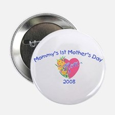 "Mommy's 1st Mother's Day 2008 (Heart) 2.25"" Button"