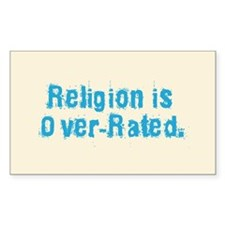 Religion is Over-Rated Rectangle Decal
