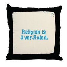 Religion is Over-Rated Throw Pillow