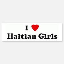 I Love Haitian Girls Bumper Bumper Bumper Sticker