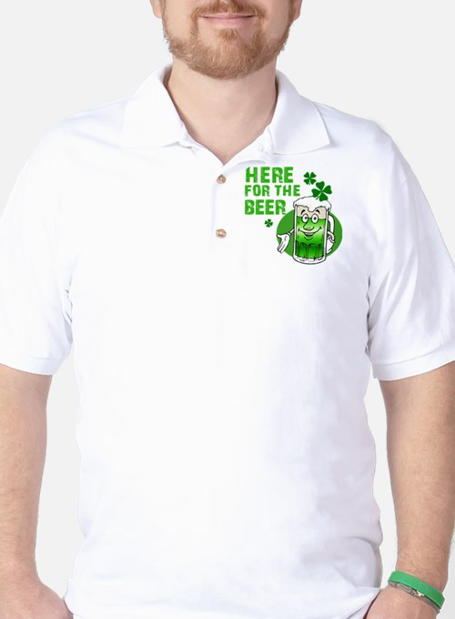 Here for the beer! St Pats T-Shirt