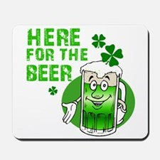 Here for the beer! St Pats Mousepad