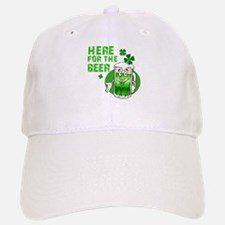 Here for the beer! St Pats Baseball Baseball Cap