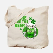 Here for the beer! St Pats Tote Bag