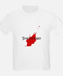 """""""Times is hard"""" T-Shirt"""