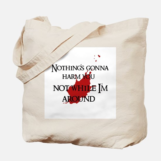 """""""Not while I'm around"""" Tote Bag"""