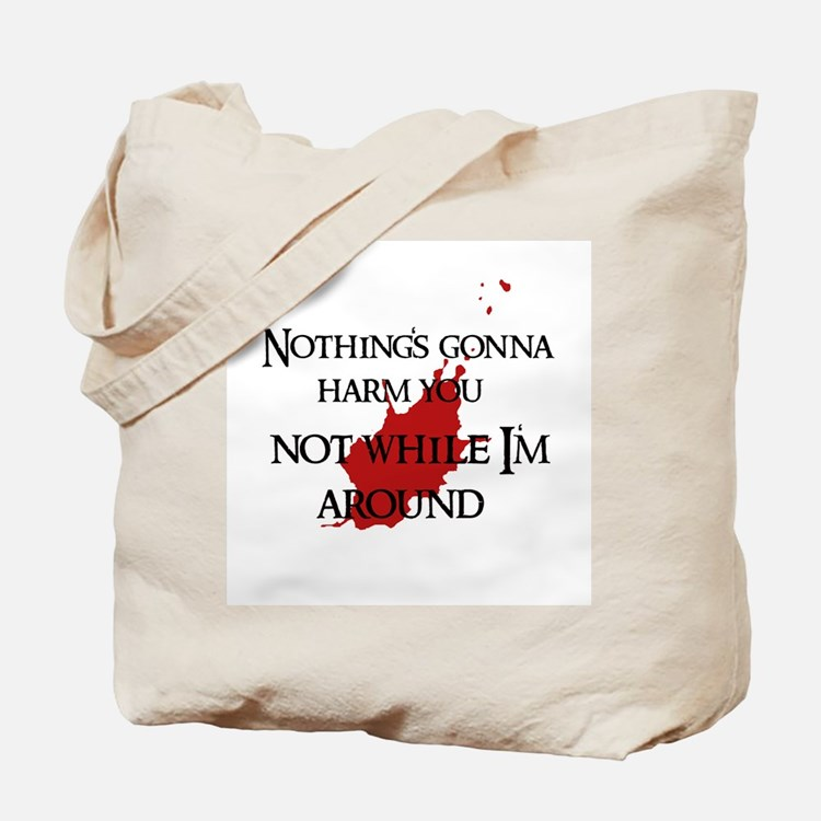 """Not while I'm around"" Tote Bag"