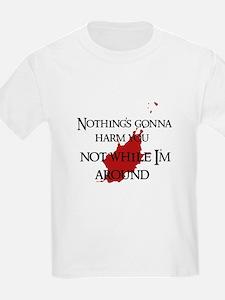 """""""Not while I'm around"""" T-Shirt"""