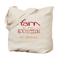 Yarn is my addiction of choic Tote Bag