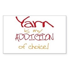 Yarn is my addiction of choic Sticker (Rectangular