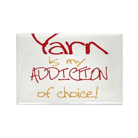 Yarn is my addiction of choic Rectangle Magnet (10