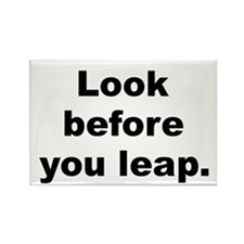 Look before you leap Rectangle Magnet