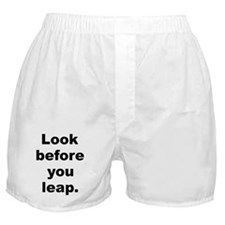 Look before you leap Boxer Shorts