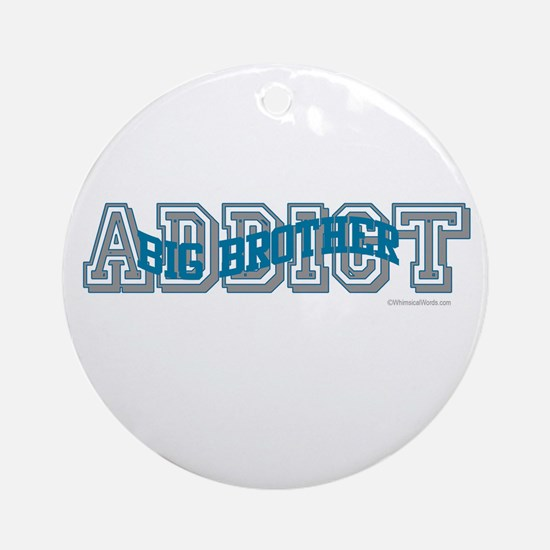 BIG BROTHER ADDICT Ornament (Round)