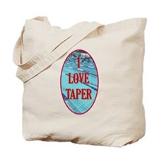 I Love Taper Tote Bag