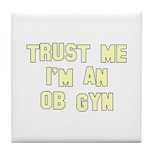 Trust Me I'm an OB-GYN Tile Coaster