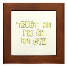 Trust Me I'm an OB-GYN Framed Tile