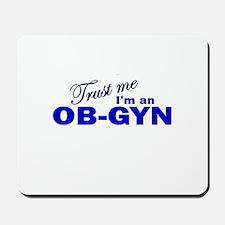 Trust Me I'm an OB-GYN Mousepad
