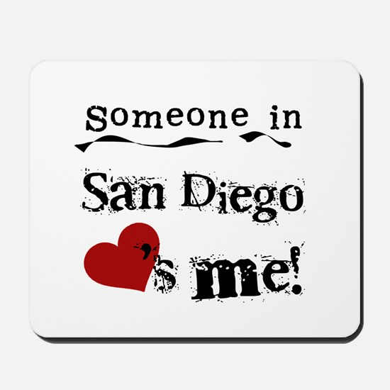 Someone in San Diego Loves Me Mousepad