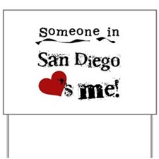 Someone in San Diego Loves Me Yard Sign